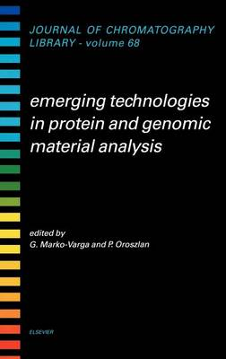 Emerging Technologies in Protein and Genomic Material Analysis: Volume 68 - Journal of Chromatography Library (Hardback)