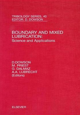Boundary and Mixed Lubrication: Science and Applications: Volume 40 - Tribology and Interface Engineering (Hardback)