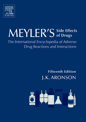 Meyler's Side Effects of Drugs: The International Encyclopedia of Adverse Drug Reactions and Interactions - Meyler's Side Effects of Drugs v. 1 (Hardback)