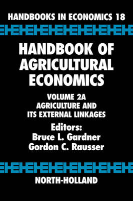 Handbook of Agricultural Economics: Handbook of Agricultural Economics: Vol. 2A Volume 2A - Handbook of Agricultural Economics (Hardback)