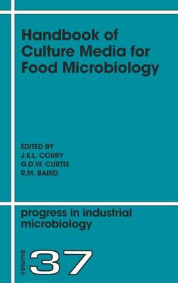 Handbook of Culture Media for Food Microbiology, Second Edition: Volume 37 - Progress in Industrial Microbiology (Hardback)