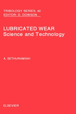 Lubricated Wear: Volume 42 - Tribology and Interface Engineering (Hardback)