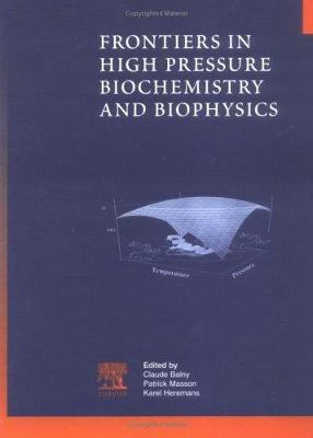 Frontiers in High Pressure Biochemistry and Biophysics (Hardback)