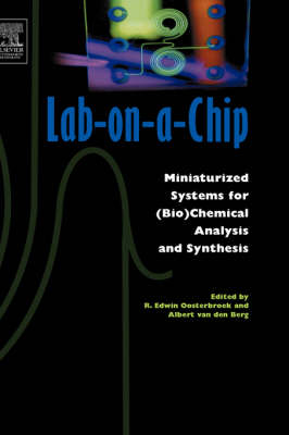 Lab-on-a-Chip: Miniaturized Systems for (Bio)Chemical Analysis and Synthesis (Hardback)