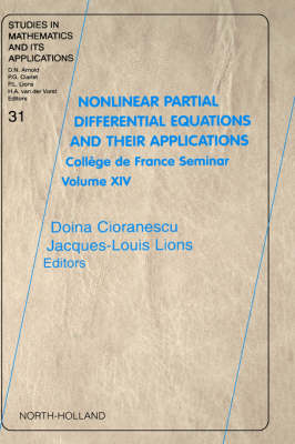Nonlinear Partial Differential Equations and Their Applications: Volume 31: College de France Seminar Volume XIV - Studies in Mathematics & Its Applications (Hardback)