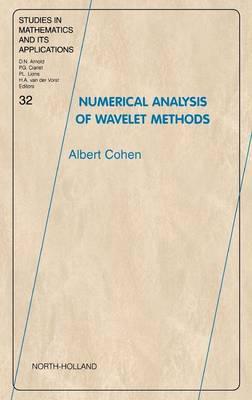 Numerical Analysis of Wavelet Methods: Volume 32 - Studies in Mathematics & Its Applications (Hardback)