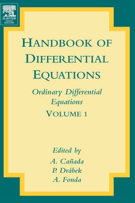 Handbook of Differential Equations: Ordinary Differential Equations: Volume 1 - Handbook of Differential Equations: Ordinary Differential Equations (Hardback)