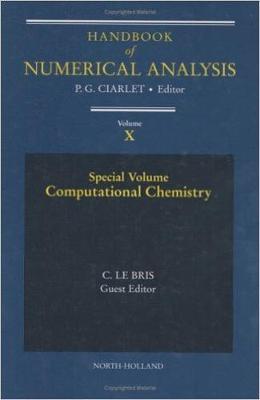 Computational Chemistry: Volume 10 - Handbook of Numerical Analysis (Hardback)