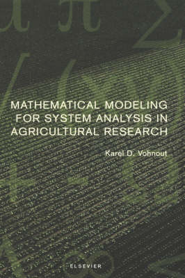 Mathematical Modeling for System Analysis in Agricultural Research (Hardback)