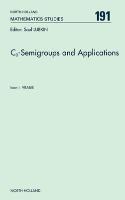 C<INF>o</INF>-Semigroups and Applications: Volume 191 - North-Holland Mathematics Studies (Hardback)