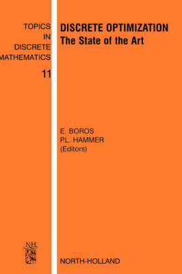 Discrete Optimization: Volume 11: The State of the Art - Topics in Discrete Mathematics (Hardback)