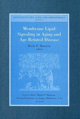 Membrane Lipid Signaling in Aging and Age-Related Disease: Volume 12 - Advances in Cell Aging & Gerontology (Hardback)