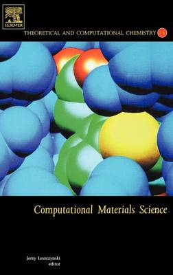 Computational Materials Science: Volume 15 - Theoretical and Computational Chemistry (Hardback)