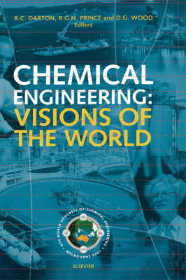 Chemical Engineering: Visions of the World (Hardback)