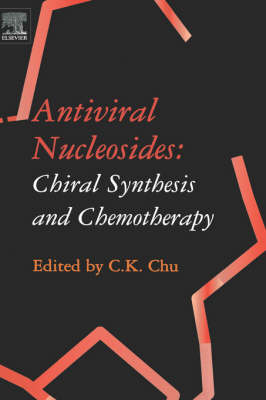 Antiviral Nucleosides: Chiral Synthesis and Chemotherapy (Hardback)