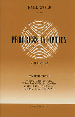 Progress in Optics: Volume 45 - Progress in Optics (Hardback)
