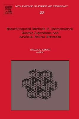 Nature-inspired Methods in Chemometrics: Genetic Algorithms and Artificial Neural Networks: Volume 23 - Data Handling in Science and Technology (Hardback)