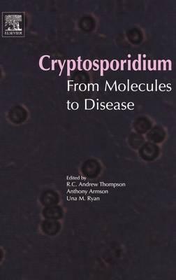 Cryptosporidium: From Molecules to Disease (Hardback)