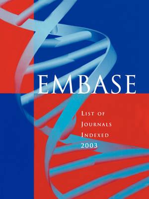 Embase List of Journals Indexed 2003 (Paperback)