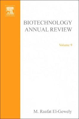 Biotechnology Annual Review: Volume 9 - Biotechnology Annual Review (Hardback)