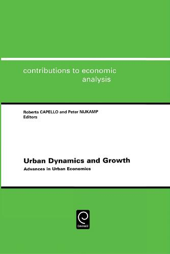 Urban Dynamics and Growth: Advances in Urban Economics - Contributions to Economic Analysis 266 (Hardback)
