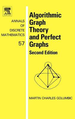 Algorithmic Graph Theory and Perfect Graphs: Volume 57 - Annals of Discrete Mathematics (Hardback)
