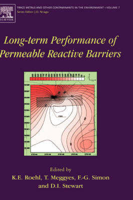 Long-Term Performance of Permeable Reactive Barriers: Volume 7 - Trace Metals and Other Contaminants in the Environment (Hardback)