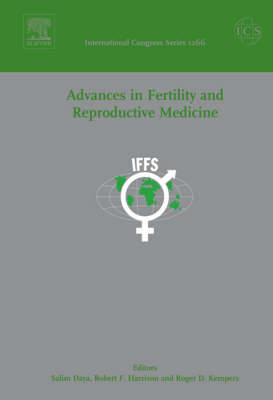 Advances in Fertility and Reproductive Medicine: Proceedings of the 18th World Congress on Fertility and Sterility held in Montreal, Canada 23-28 May 2004, ICS 1266 - International Congress 1266 (Hardback)