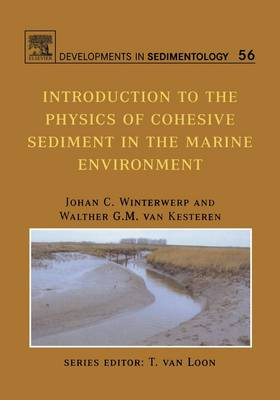Introduction to the Physics of Cohesive Sediment Dynamics in the Marine Environment: Volume 56 - Developments in Sedimentology (Hardback)