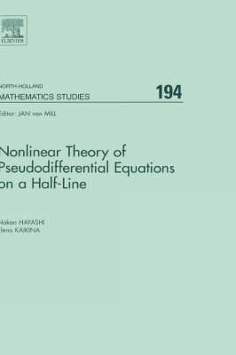 Nonlinear Theory of Pseudodifferential Equations on a Half-line: Volume 194 - North-Holland Mathematics Studies (Hardback)