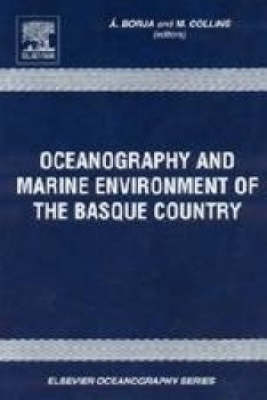 Oceanography and Marine Environment in the Basque Country: Volume 70 - Elsevier Oceanography Series (Hardback)