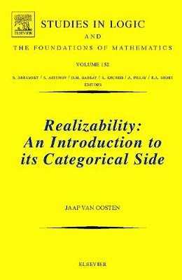 Realizability: Volume 152: An Introduction to its Categorical Side - Studies in Logic and the Foundations of Mathematics (Hardback)