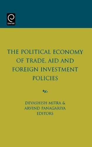 The Political Economy of Trade, Aid and Foreign Investment Policies (Hardback)