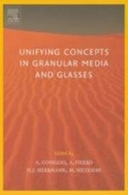 Unifying Concepts in Granular Media and Glasses: From the Statistical Mechanics of Granular Media to the Theory of Jamming (Hardback)