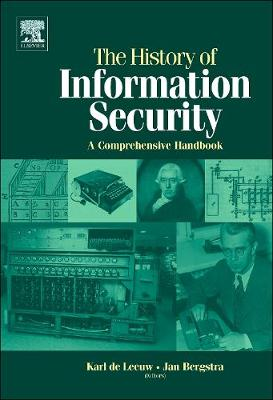 The History of Information Security: A Comprehensive Handbook (Hardback)