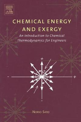 Chemical Energy and Exergy: An Introduction to Chemical Thermodynamics for Engineers (Hardback)