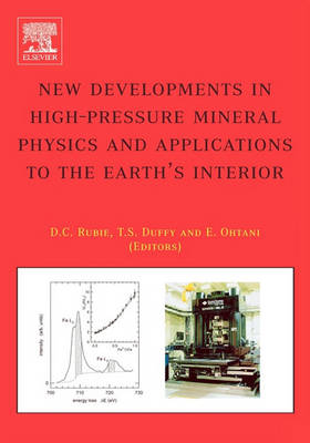 New Developments in High-Pressure Mineral Physics and Applications to the Earth's Interior (Hardback)