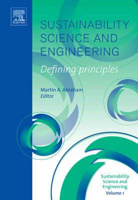 Sustainability Science and Engineering: Volume 1: Defining Principles - Sustainability Science and Engineering (Hardback)