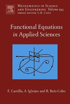 Functional Equations in Applied Sciences: Volume 199 - Mathematics in Science & Engineering (Hardback)