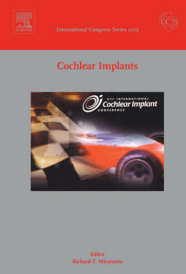 Cochlear Implants: Proceedings of the VIII International Cochlear Implant Conference Held in Indianapolis, Indiana Between 10 and 13 May 2004 - International Congress S. v. 1273 (Hardback)