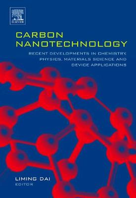Carbon Nanotechnology: Recent Developments in Chemistry, Physics, Materials Science and Device Applications (Hardback)