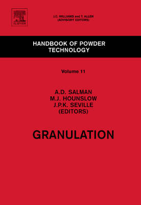 Granulation - Handbook of Powder Technology v. 11 (Hardback)