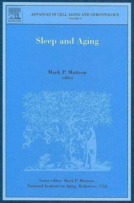 Sleep and Aging: Volume 17 - Advances in Cell Aging & Gerontology (Hardback)