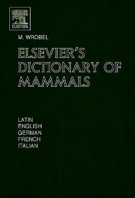 Elsevier's Dictionary of Mammals (Hardback)
