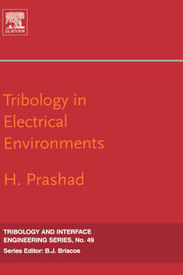 Tribology in Electrical Environments: Volume 49 - Tribology and Interface Engineering (Hardback)