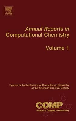 Annual Reports in Computational Chemistry: Volume 1 - Annual Reports in Computational Chemistry (Hardback)