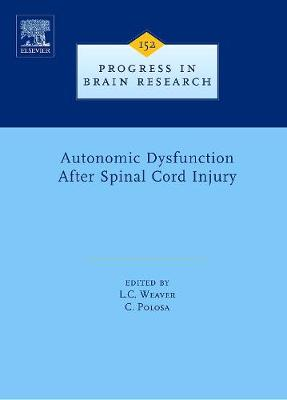 Autonomic Dysfunction After Spinal Cord Injury: Volume 152 - Progress in Brain Research (Hardback)