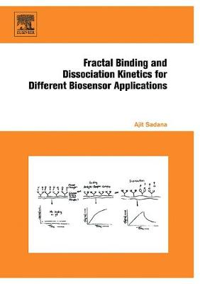 Fractal Binding and Dissociation Kinetics for Different Biosensor Applications (Hardback)