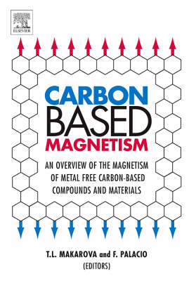 Carbon Based Magnetism: An Overview of the Magnetism of Metal Free Carbon-based Compounds and Materials (Hardback)