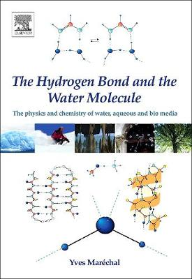 The Hydrogen Bond and the Water Molecule: The Physics and Chemistry of Water, Aqueous and Bio-Media (Hardback)